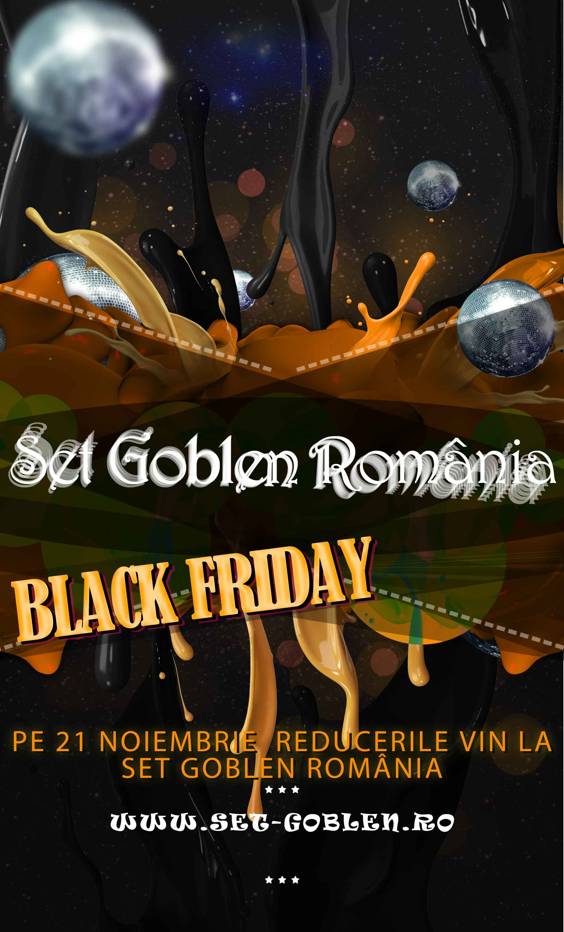 Pe 21 Noiembrie sarbatorim  Black Friday la Set Goblen Romania